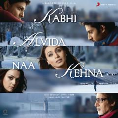 Kabhi Alvida Naa Kehna (Original Motion Picture Soundtrack) - Shankar Ehsaan Loy