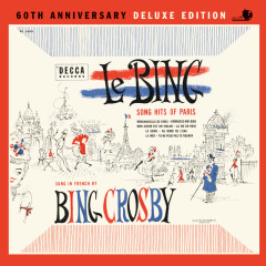 Le Bing: Song Hits Of Paris 60th Anniversary (Deluxe Edition) - Bing Crosby