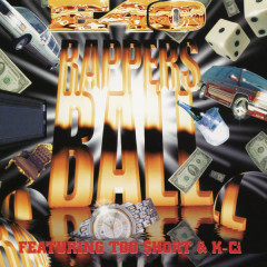Rapper's Ball EP - E-40, Too $hort, K-Ci