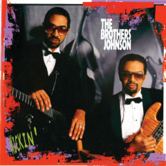 Kickin' - The Brothers Johnson