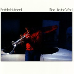 Ride Like The Wind - Freddie Hubbard