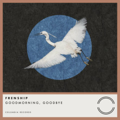 GOODMORNING, Goodbye (Single) - Frenship