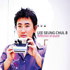 Reflection Of Sound - Lee Seung Chul