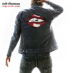 Chip Tooth Smile - Rob Thomas