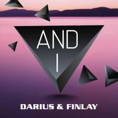 And I - Darius & Finlay