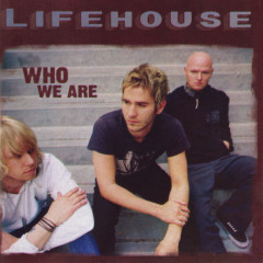 Who We Are (Expanded Edition) - Lifehouse