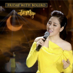 Friday With Bolero - Tố My