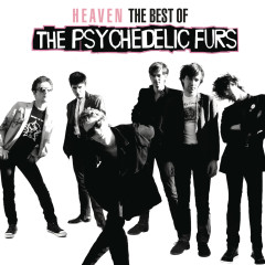 Heaven: The Best Of The Psychedelic Furs - The Psychedelic Furs