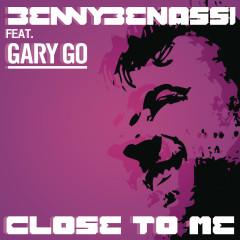 Close to Me - Benny Benassi, Gary Go