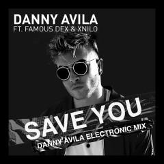Save You (Danny Avila Electronic Mix)