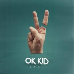 Zwei - OK KID