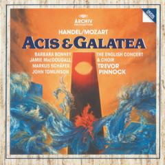 Handel/Mozart: Acis & Galatea, K566 - Barbara Bonney, Jamie MacDougall, Markus Schäfer, John Tomlinson, The English Concert Choir