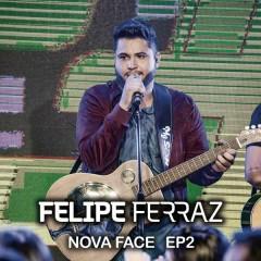 Felipe Ferraz, Nova Face (EP 2) [Ao Vivo] - Felipe Ferraz
