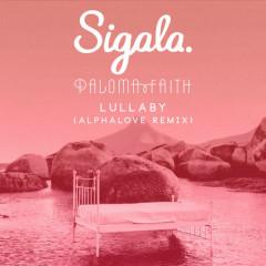 Lullaby (Alphalove Remix) - Sigala, Paloma Faith