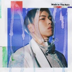 Walk In The Rain (Single) - Osshun Gum