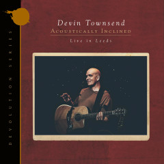 Devolution Series #1 - Acoustically Inclined, Live in Leeds - Devin Townsend