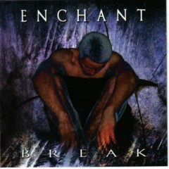Break (Bonus track version) - Enchant