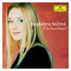 Enchantment - Magdalena Kozena
