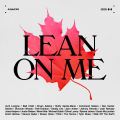 Lean on Me - ArtistsCAN - Tyler Shaw, Fefe Dobson, Bad Child, Command Sisters, Dan Kanter