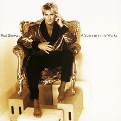 A Spanner in the Works (Expanded Edition) - Rod Stewart