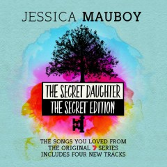 The Secret Daughter - The Secret Edition (The Songs You Loved from the Original 7 Series) - Jessica Mauboy