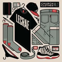 Church Clothes 2 - Lecrae