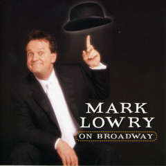 Mark Lowry On Broadway (Live) - Mark Lowry