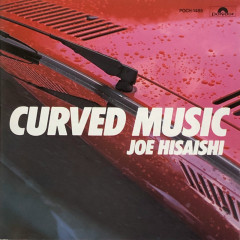 CURVED MUSIC - Joe Hisaishi