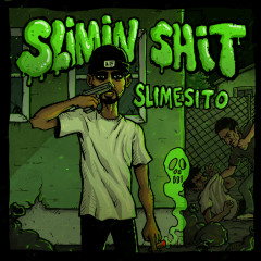Slimin' Shit - Slimesito, EVK95