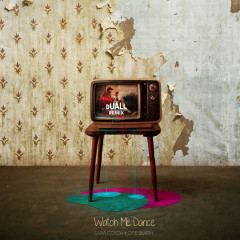 Watch Me Dance (DUALL Remix)