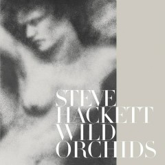 Wild Orchids (Re-Issue 2013) - Steve Hackett