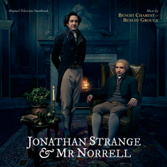 Jonathan Strange And Mr. Norrell (Original Television Soundtrack) - Benoit Groulx, Benoît Charest