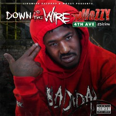 Down to the Wire: 4th Ave Edition - Mozzy