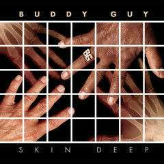 Skin Deep Deluxe Version - Buddy Guy