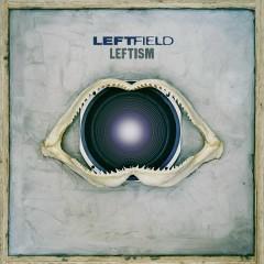 Leftism ((Remastered)) - Leftfield