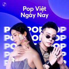 Pop Việt Ngày Nay - Quân A.P, Orange, Phùng Khánh Linh, ERIK