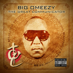 The Great Communicator - Big Omeezy