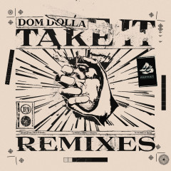Take It (Remixes) - EP - Dom Dolla