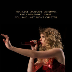 Fearless (Taylor's Version): The I Remember What You Said Last Night Chapter - Taylor Swift