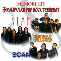 Memori Hit - 3 Kumpulan Pop Rock Terhebat - Slam, Stings & Scan - Various Artists
