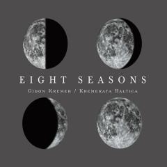 Eight Seasons: Astor Piazzolla - Four Seasons of Buenos Aires; Vivaldi - Four Seasons - Gidon Kremer, Kremerata Baltica