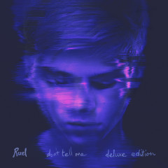 Don't Tell Me (Deluxe Edition) - Ruel