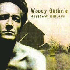 Dust Bowl Ballads - Woody Guthrie