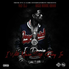 I Promise I Will Never Stop Going In (Deluxe Edition) - Rich Homie Quan