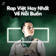 Rap Việt Hay Nhất Về Nỗi Buồn