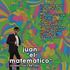 Juan el Matemático (Cuando Tenga 64 Anõs)