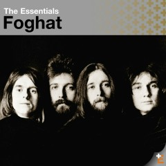 The Essentials: Foghat - Foghat