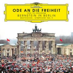 Ode an die Freiheit – 30 Jahre Mauerfall – Bernstein in Berlin - Symphonieorchester des Bayerischen Rundfunks, Leonard Bernstein