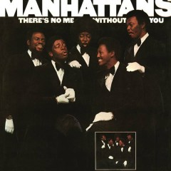 There's No Me Without You (Expanded Edition) - The Manhattans