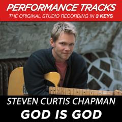 God Is God (Performance Tracks) - EP - Steven Curtis Chapman